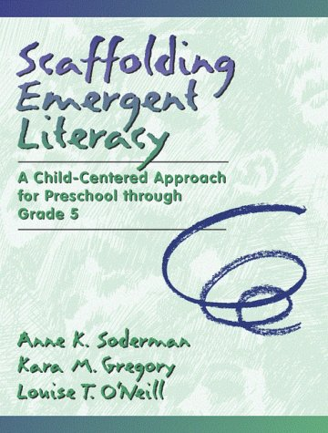 9780205279890: Scaffolding Emergent Literacy: A Child-Centered Approach for Preschool Through Grade 5