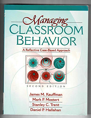 9780205280384: Managing Classroom Behavior: A Reflective Case Based Approach