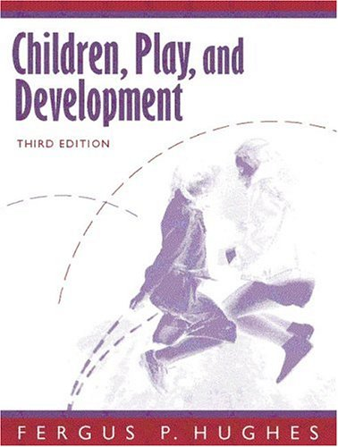 9780205282562: Children, Play, and Development (3rd Edition)