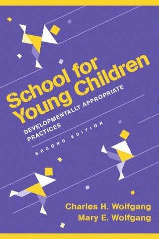 9780205282586: School for Young Children: Developmentally Appropriate Practices (2nd Edition)