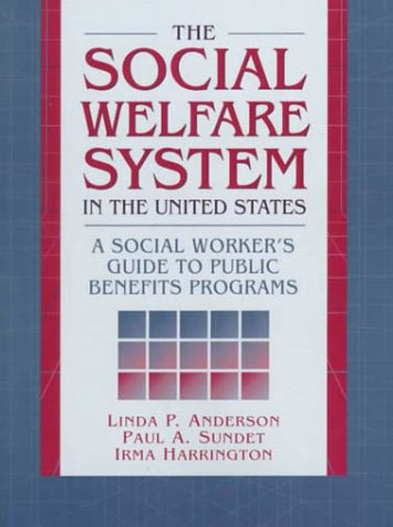 The Social Welfare System in the United: Anderson, Linda P.;