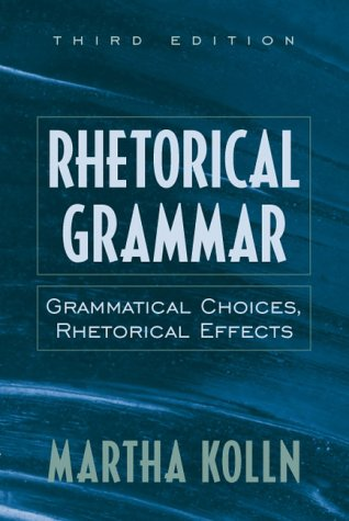 9780205283057: Rhetorical Grammar: Grammatical Choices, Rhetorical Effects