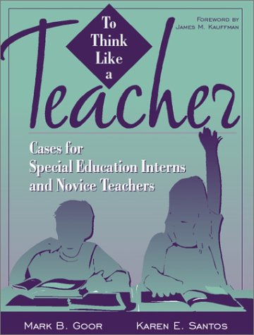 To Think Like a Teacher: Cases for: Mark B. Goor,