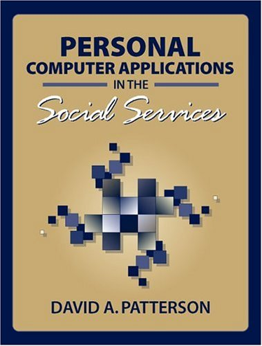 Personal Computer Applications in the Social Services (0205285376) by Patterson, David A.