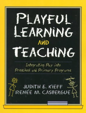 9780205285471: Playful Learning and Teaching: Integrating Play into Preschool and Primary Programs