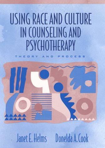 9780205285655: Using Race and Culture in Counseling and Psychotherapy: Theory and Process