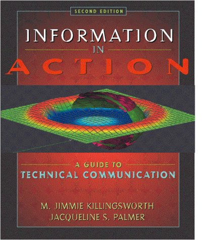 Information in Action: A Guide to Technical: M. Jimmie Killingsworth,