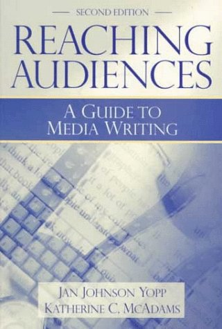 9780205286225: Reaching Audiences: A Guide to Media Writing (2nd Edition)