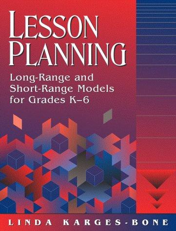 Lesson Planning: Long-Range and Short-Range Models for: Linda Karges-Bone