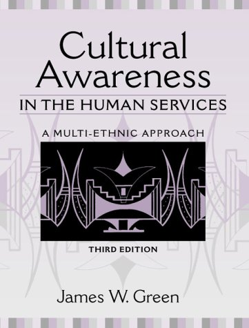 Cultural Awareness in the Human Services: A: James W. Green