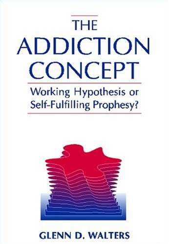 9780205286423: The Addiction Concept: Working Hypothesis or Self-Fulfilling Prophecy?