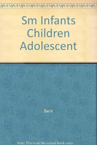 Infants, Children, and Adolescents: Berk, Laura E.