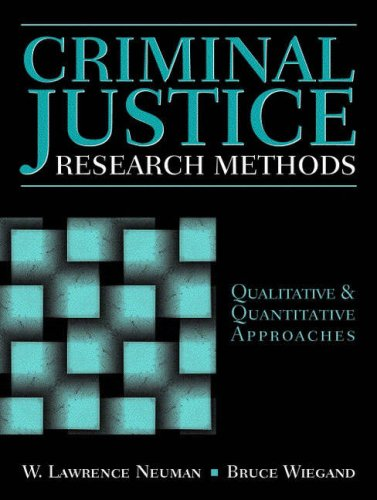 Criminal Justice Research Methods: Qualitative and Quantitative Approaches: Wiegand, Bruce, Neuman,...