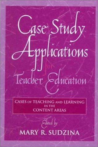 9780205287628: Case Study Applications for Teacher Education: Cases of Teaching and Learning in the Content Areas