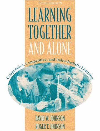 9780205287710: Learning Together and Alone: Cooperative, Competitive, and Individualistic Learning