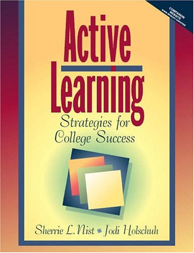 Active Learning : Strategies for College Success: Sherrie L. Nist-Olejnik;