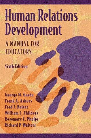 Human Relations Development: A Manual for Educators: George M. Gazda,