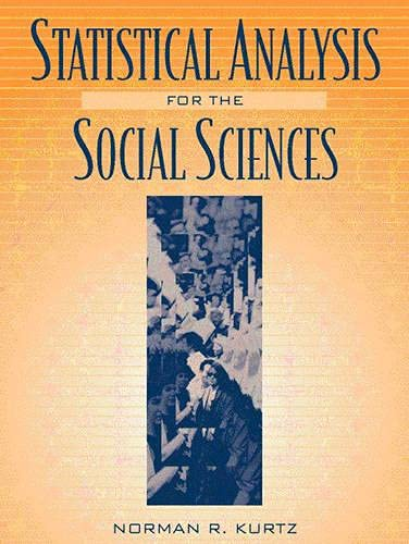 Statistical Analysis for the Social Sciences: Norman R. Kurtz