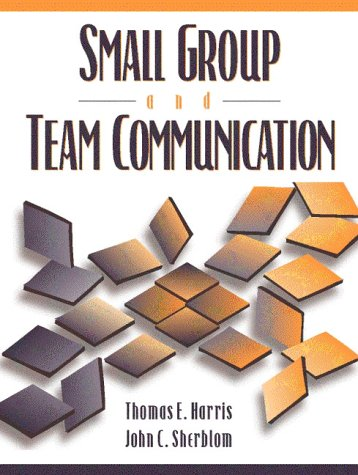 9780205289899: Small Group and Team Communication