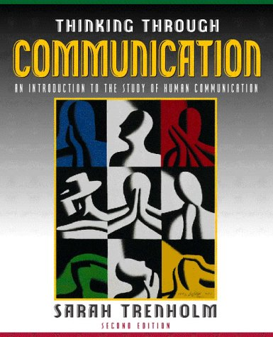 9780205289998: Thinking Through Communication: An Introduction to the Study of Human Communication