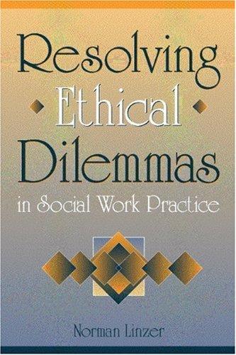 9780205290413: Resolving Ethical Dilemmas in Social Work Practice