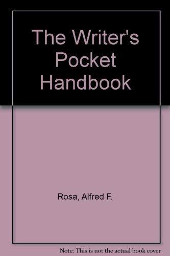 The Writer's Pocket Handbook: Rosa, Alfred F., Eschholz, Paul A.