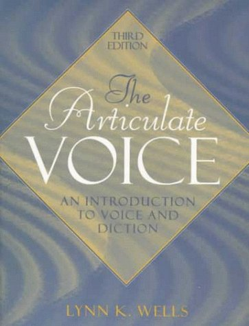 9780205291779: The Articulate Voice: An Introduction to Voice and Diction (3rd Edition)