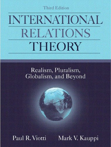 9780205292530: International Relations Theory: Realism, Pluralism, Globalism and Beyond