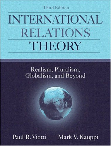 9780205292530: International Relations Theory: Realism, Pluralism, Globalism, and Beyond (3rd Edition)