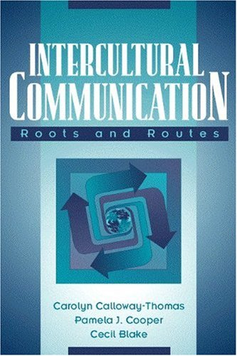 Intercultural Communication: Roots and Routes: Carolyn Calloway-Thomas, Pamela
