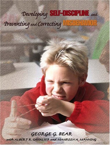 Developing Self-Discipline and Preventing and Correcting Misbehavior: George G. Bear