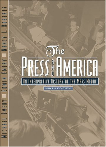 9780205295579: The Press and America: An Interpretive History of the Mass Media (9th Edition)