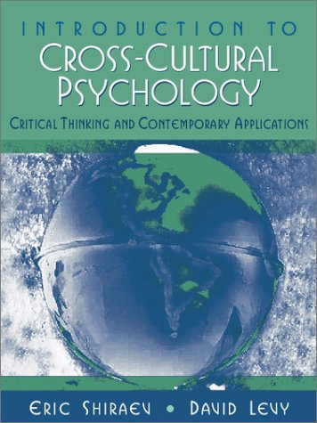 Introduction to Cross-Cultural Psychology: Critical Thinking and: Eric Shiraev, David