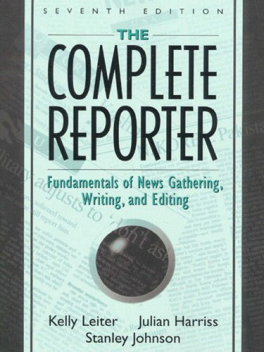 9780205295869: The Complete Reporter: Fundamentals of News Gathering, Writing, and Editing (7th Edition)