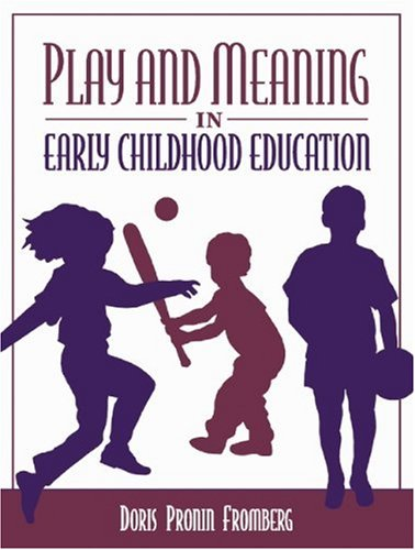 Play and Meaning in Early Childhood Education: Doris Pronin Fromberg