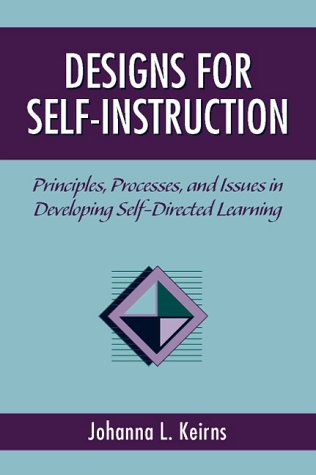 9780205297016: Designs for Self-Instruction: Principles, Processes, and Issues in Developing Self-Directed Learning