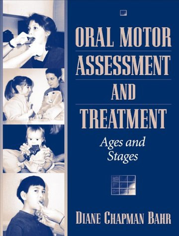9780205297863: Oral Motor Assessment and Treatment: Ages and Stages