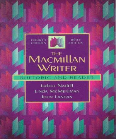 The Macmillan Writer: Rhetoric and Reader (Brief: Nadell, Judith, Langan,