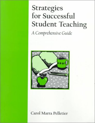 9780205301638: Strategies for Successful Student Teaching: A Comprehensive Guide