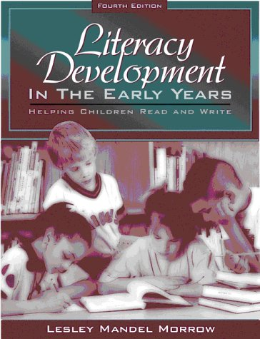 9780205305896: Literacy Development in the Early Years: Helping Children Read and Write (4th Edition)