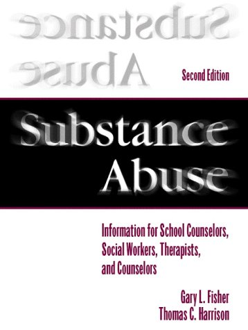 9780205306220: Substance Abuse: Information for School Counselors, Social Workers, Therapists, and Counselors (2nd Edition)