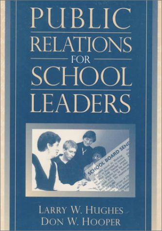 Public Relations for School Leaders: Hughes, Larry W.;