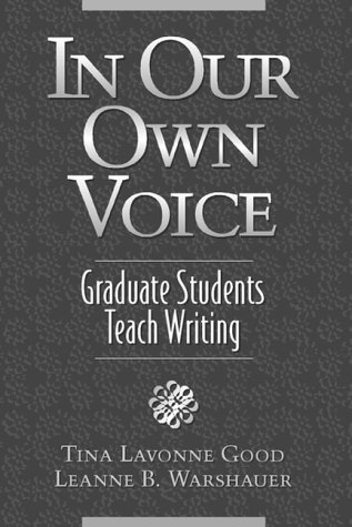 9780205306961: In Our Own Voice: Graduate Students Teach Writing