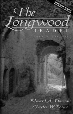 The Longwood Reader (4th Edition) (0205308015) by Edward A. Dornan; Charles W. Dawe
