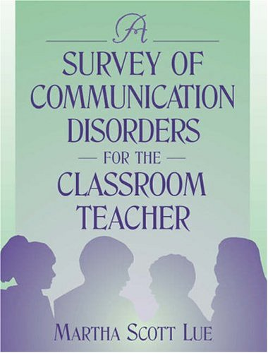 9780205308040: A Survey of Communication Disorders for the Classroom Teacher