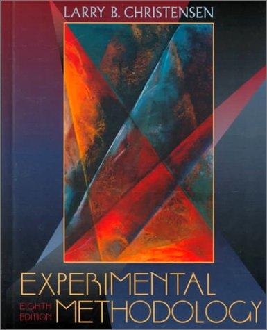 Experimental Methodology (8th Edition): Larry B. Christensen