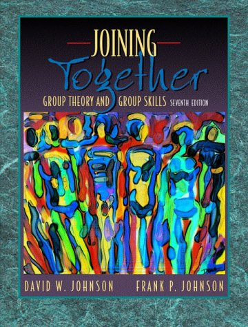9780205308590: Joining Together: Group Theory and Group Skills (7th Edition)