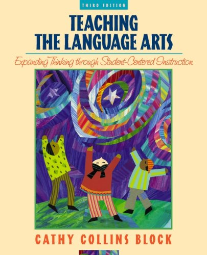 Teaching Language Arts: Expanding Thinking through Student-Centered Instruction (3rd Edition): ...