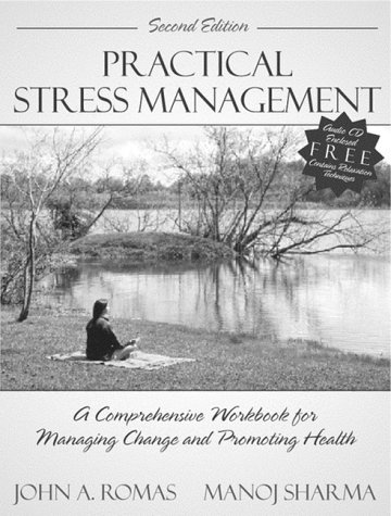 9780205311323: Practical Stress Management: A Comprehensive Workbook for Managing Change and Promoting Health (2nd Edition)