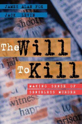 9780205314171: The Will to Kill: Making Sense of Senseless Murder